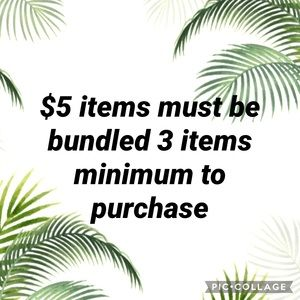 $5 items must be bundled!